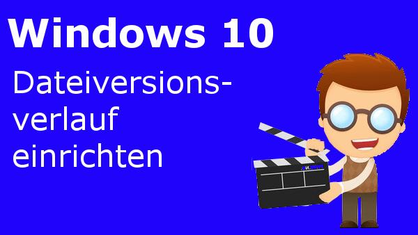 Windows 10: Dateiversionsverlauf [Video]